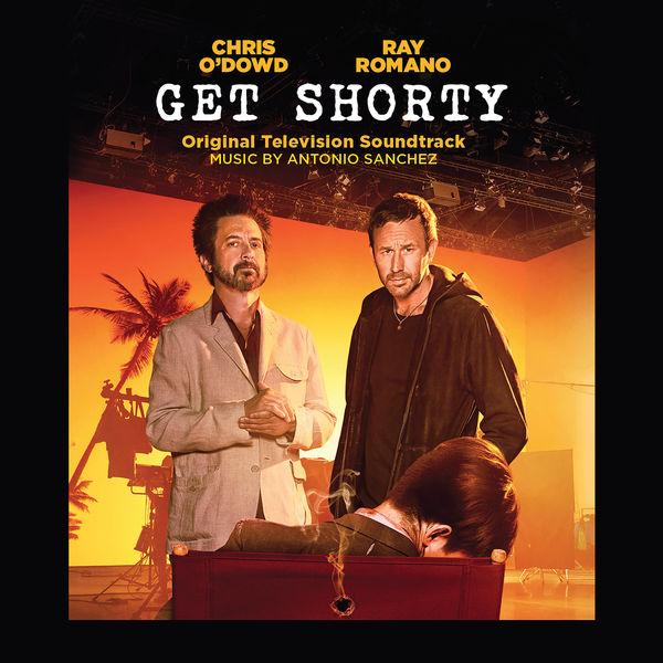 Antonio Sánchez - Get Shorty (Original Television Soundtrack)