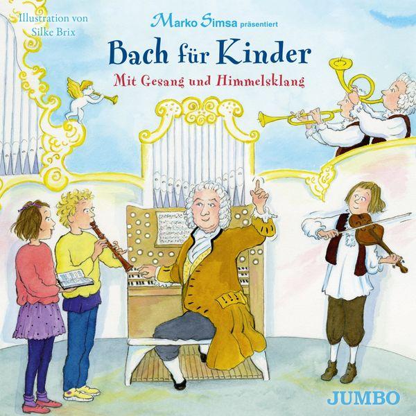 Marko Simsa - Bach für Kinder. Mit Gesang und Himmelsklang