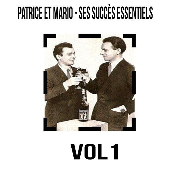 Patrice et Mario - Patrice et Mario - Ses Succès Essentiels, Vol. 1