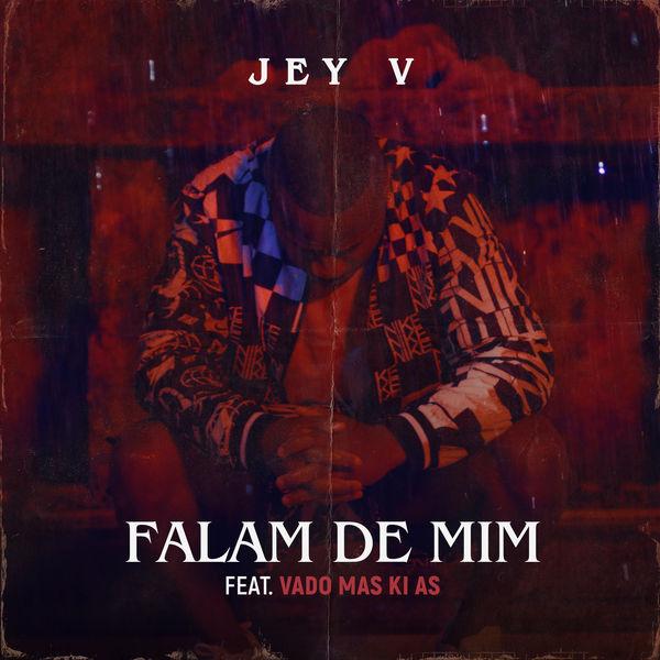 Jey V - Falam de Mim