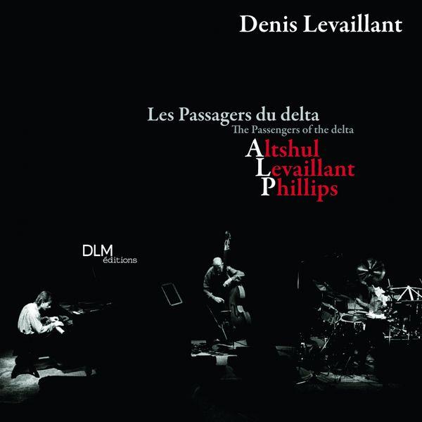 Denis Levaillant - Les passagers du delta