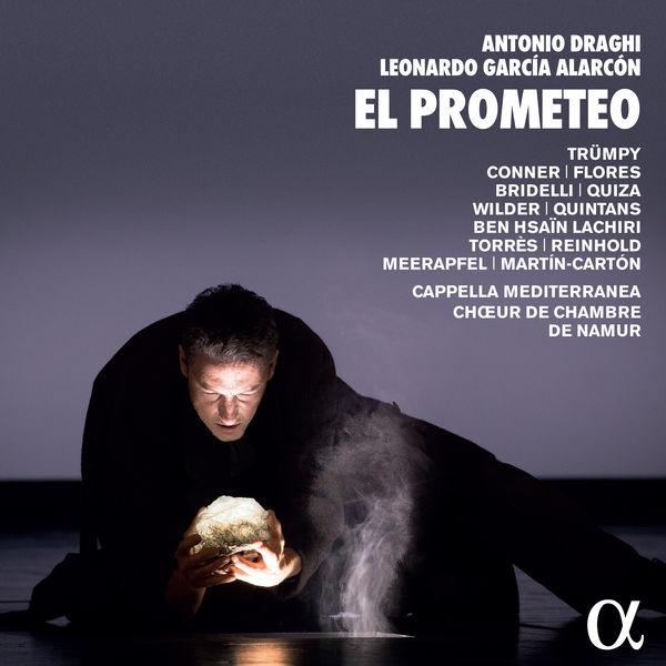 Capella Mediterranea - Antonio Draghi & Leonardo García Alarcón: El Prometeo