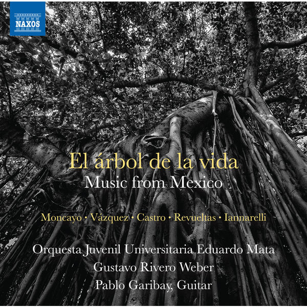 Orquesta Juvenil Universitaria Eduardo Mata - El árbol de la vida: Music from Mexico