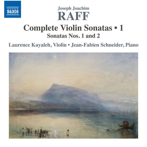 Laurence Kayaleh - Raff: Complete Violin Sonatas, Vol. 1