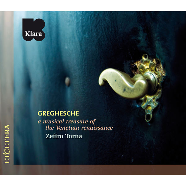 Zefiro Torna - Greghesche (A musical treasure of the Venetian renaissance)