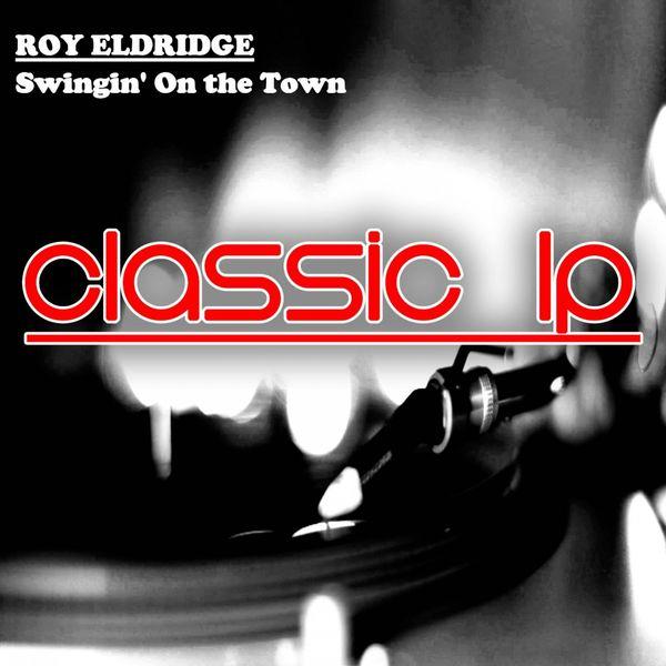 Roy Eldridge - Swingin' on the Town (Classic LP)
