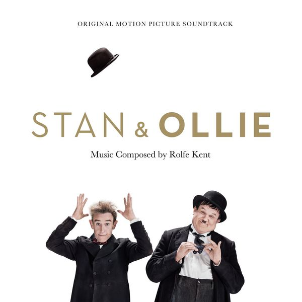 Rolfe Kent - Stan & Ollie: Original Motion Picture Soundtrack