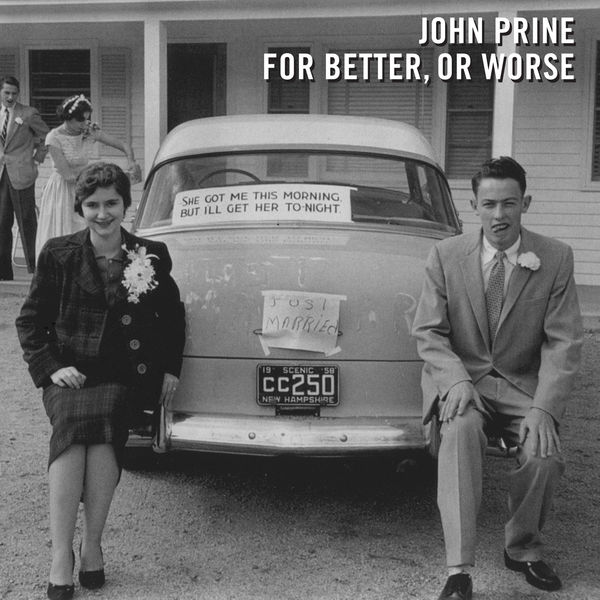 John Prine For Better, Or Worse
