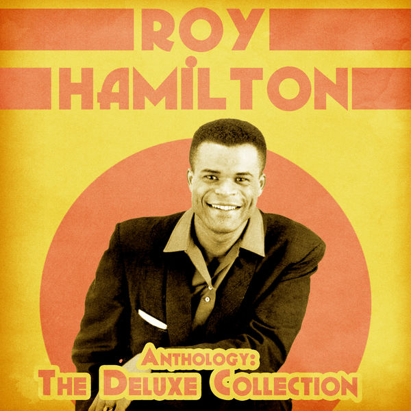Roy Hamilton - Anthology: The Deluxe Collection (Remastered)
