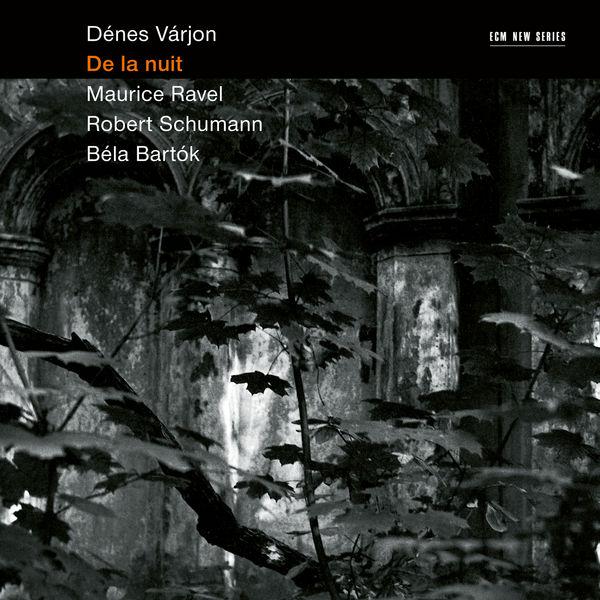 Dénes Varjon - De la nuit (Maurice Ravel - Robert Schumann - Béla Bartók)