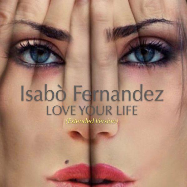 Isabo' Fernandez - Love Your Life (Extended version)