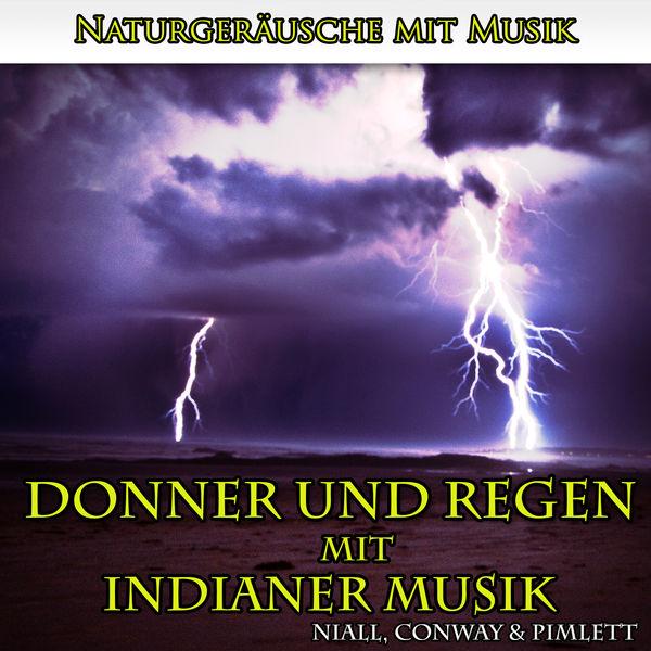 Niall - Naturgeräusche mit Musik: Donner und Regen mit Indianer Musik