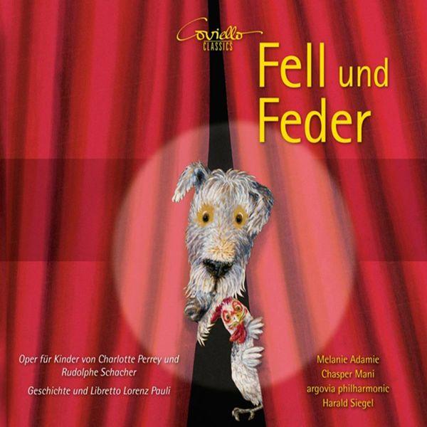 Mélanie Adami, Chasper-Curò Mani, Harald Siegel, Argovia Philharmonic - Fell und Feder (Oper für Kinder)