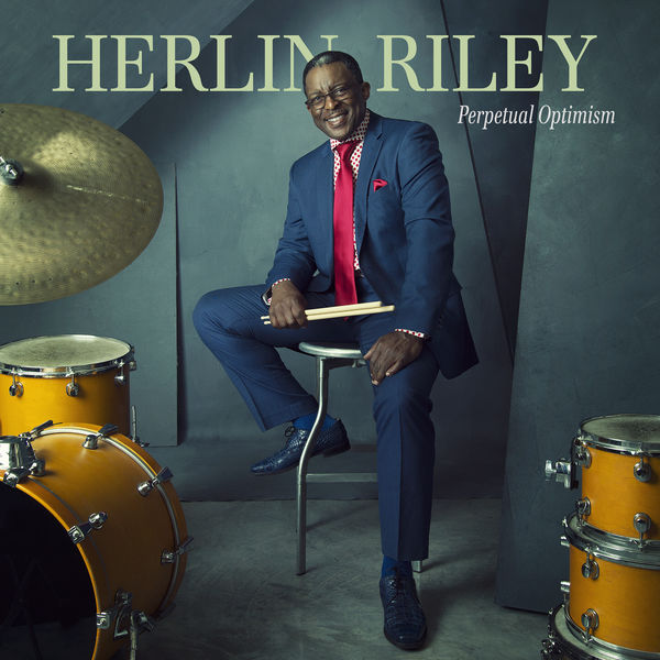 Herlin Riley - Perpetual Optimism