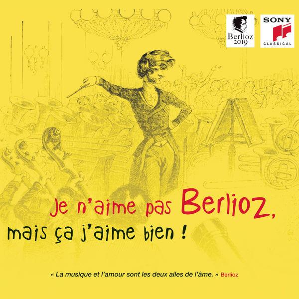 Various Artists - Je n'aime pas Berlioz, mais ça j'aime bien !