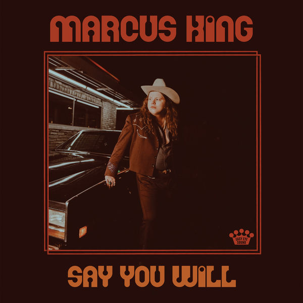 Marcus King - Say You Will