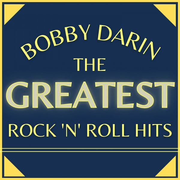Bobby Darin The Greatest Rock'n'Roll Hits