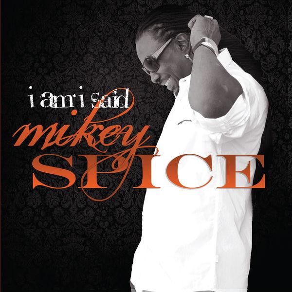 Mikey Spice - I Am I Said