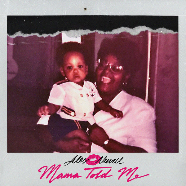 Alex Newell - Mama Told Me