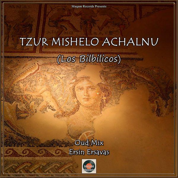 Ersin Ersavaş - Tzur Mishelo Achalnu