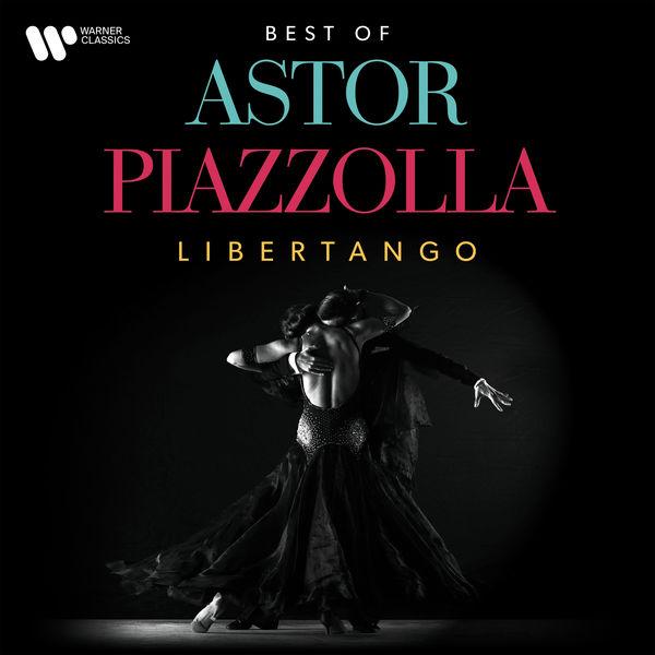 Astor Piazzolla - Libertango. The Best of Astor Piazzolla