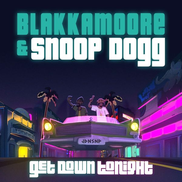 Blakkamoore - Get Down Tonight (feat. Snoop Dogg)