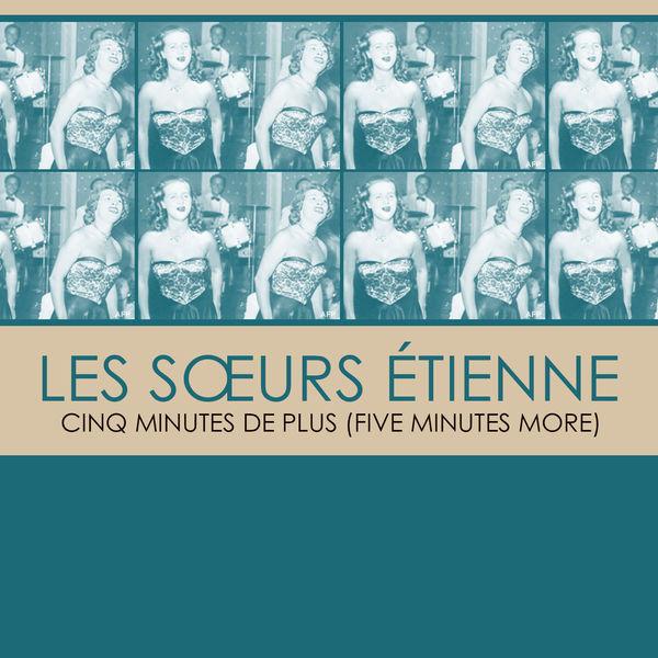 Les Sœurs Etienne - Cinq Minutes De Plus