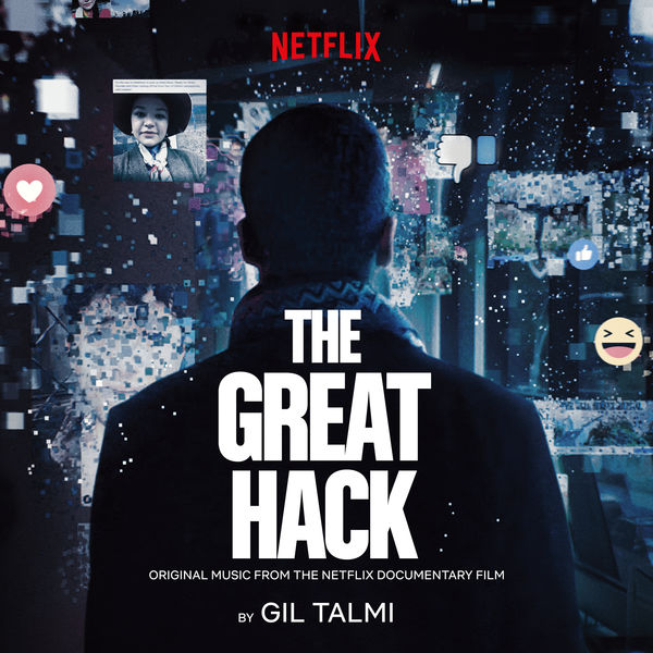 Gil Talmi - The Great Hack (Original Music From the Netflix Documentary Film)