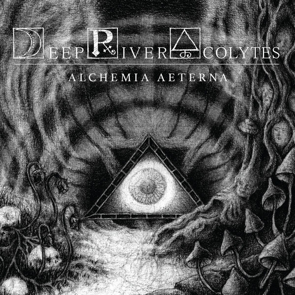 Deep River Acolytes - Alchemia Aeterna