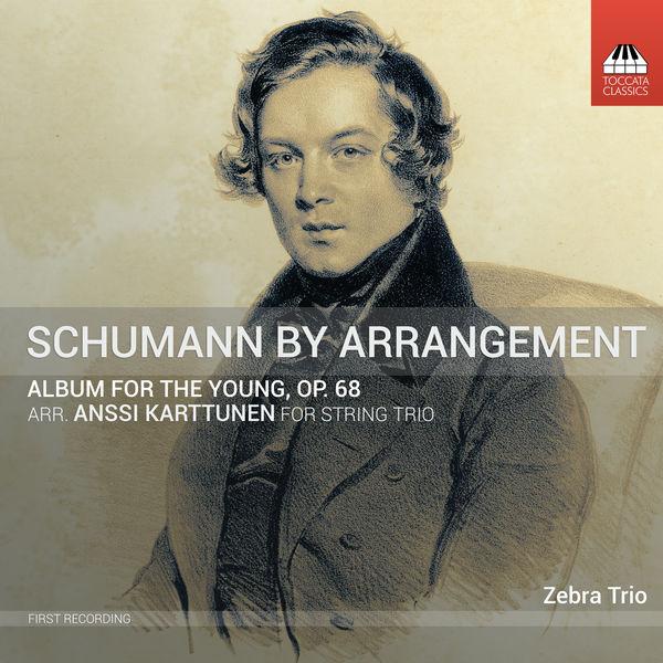 Anssi Karttunen - R. Schumann: Album for the Young, Op. 68 (Arr. A. Karttunen for String Trio)