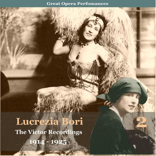 Lucrezia Bori - The Victor Recordings, Vol. 2 (1914 - 1925 Recordings)