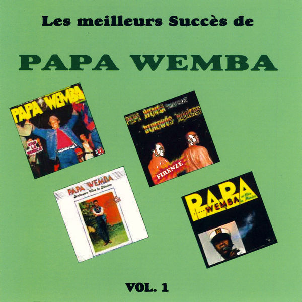 Papa Wemba - Les Meilleurs Succès De Papa Wemba, Vol. 1
