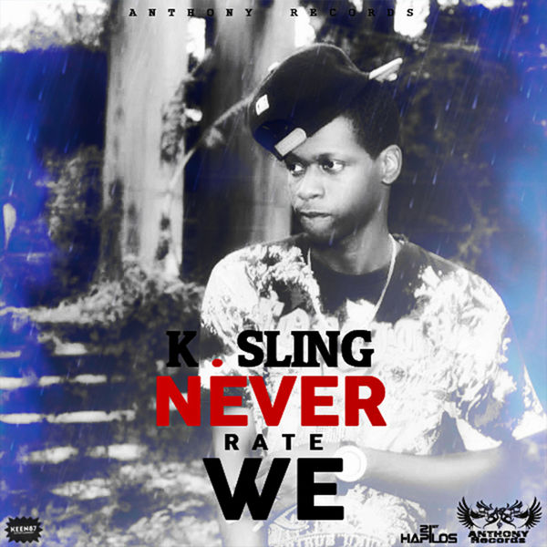 K. Sling - Never Rate We - Single