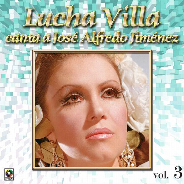 Lucha Villa - Colección De Oro: Lucha Villa Canta A José Alfredo Jiménez, Vol. 3