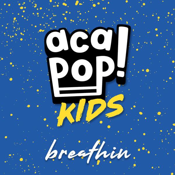 Acapop! KIDS - breathin