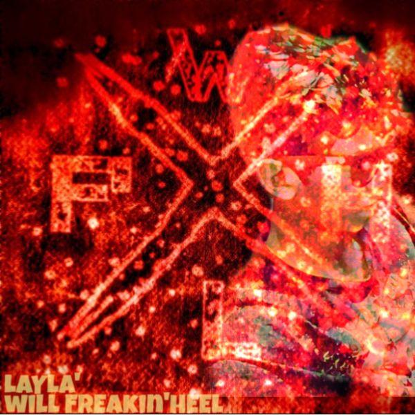 Will Freaking Heel - Layla