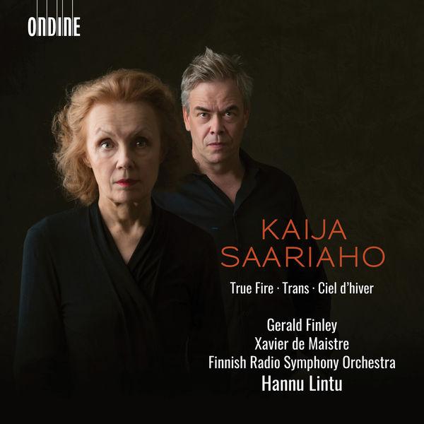 Hannu Lintu - Saariaho : True Fire, Ciel d'hiver & Trans (Live)
