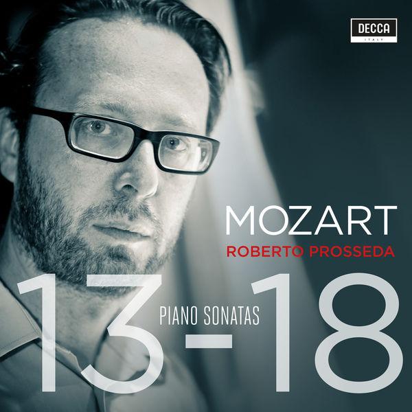Roberto Prosseda - Mozart: Piano Sonatas Nos. 13-18