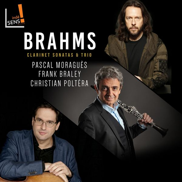 Pascal Moragues, Frank Braley, Christian Poltéra - Brahms : Clarinet Sonatas and Trio