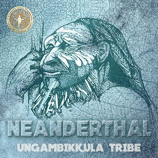 Ungambikkula - Neanderthal