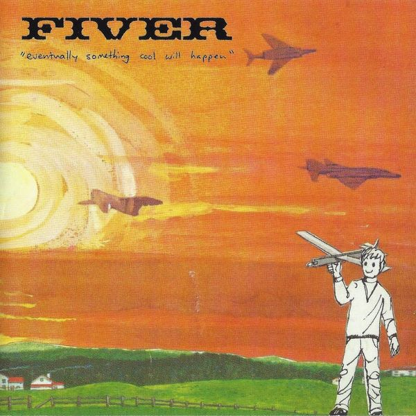 Fiver - Eventually Something Cool Will Happen
