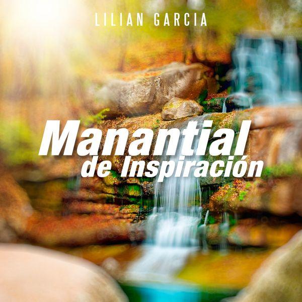 Lilian Garcia - Manantial de Inspiracion
