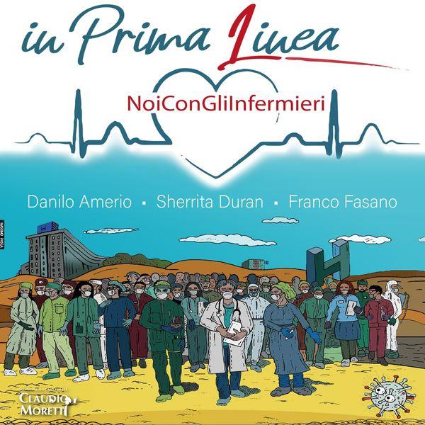 Noi con gli infermieri - IN PRIMA LINEA (feat. Sherrita Duran, Franco Fasano, Danilo Amerio)