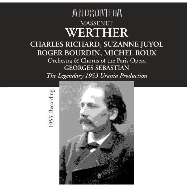 Paris Opera Orchestra - Massenet: Werther (Recorded 1953)