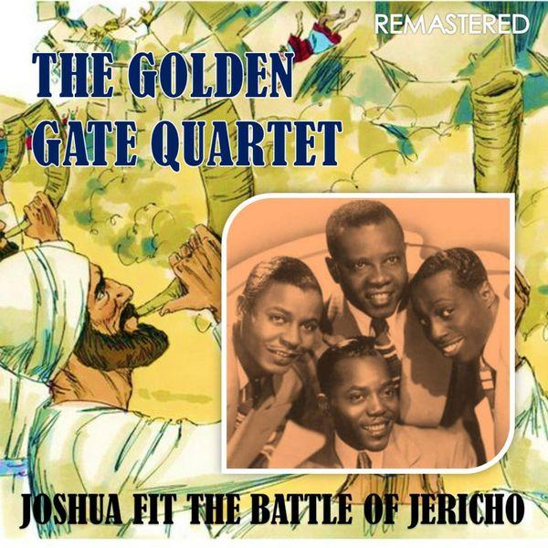 The Golden Gate Quartet - Joshua Fit the Battle of Jericho (Remastered)