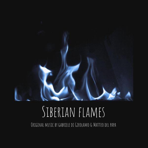 Gabriele Di Girolamo - Siberian Flames (feat. Matteo Del Papa)
