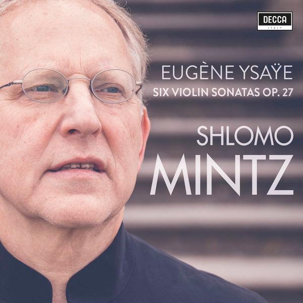Shlomo Mintz - Ysaÿe: Violin Sonatas Op. 27