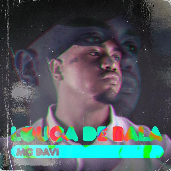 MC Davi - Louca de Bala