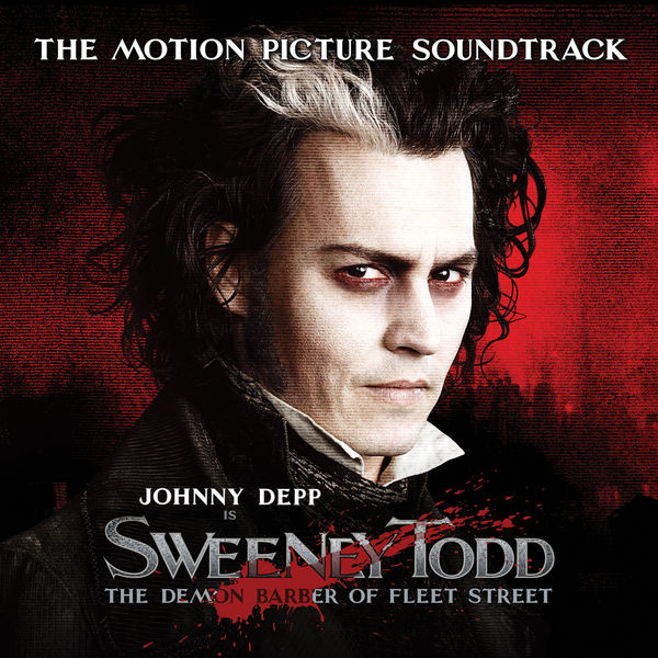 Stephen Sondheim - Sweeney Todd: The Demon Barber of Fleet Street (The Motion Picture Soundtrack)