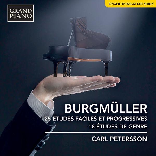 Carl Petersson - Burgmüller: 25 Études faciles et progressives, Op. 100 & 18  Études, Op. 109